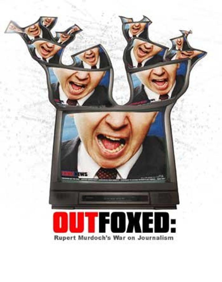 Outfoxed: Rupert Murdoch's War on Journalism Poster