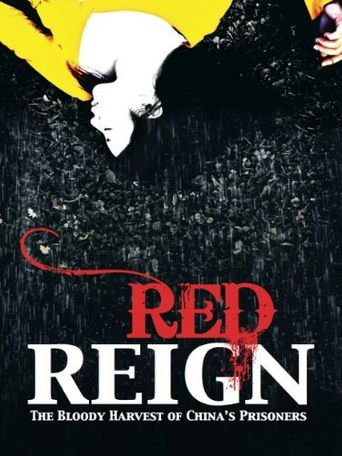 Red Reign: The Bloody Harvest of China's Prisoners Poster