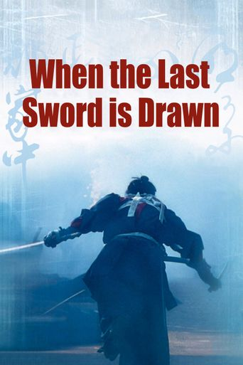 When the Last Sword Is Drawn Poster