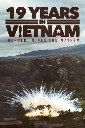 19 Years in Vietnam: Murder Mines and Mayhem Poster