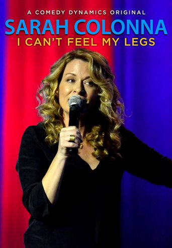 Sarah Colonna: I Can't Feel My Legs Poster