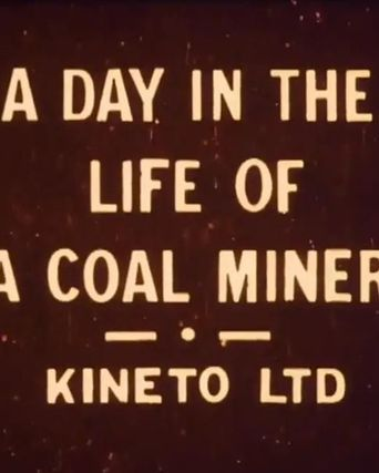 A Day in the Life of a Coal Miner Poster