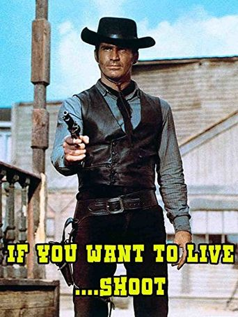 If You Want to Live... Shoot! Poster