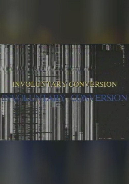 Involuntary Conversion Poster