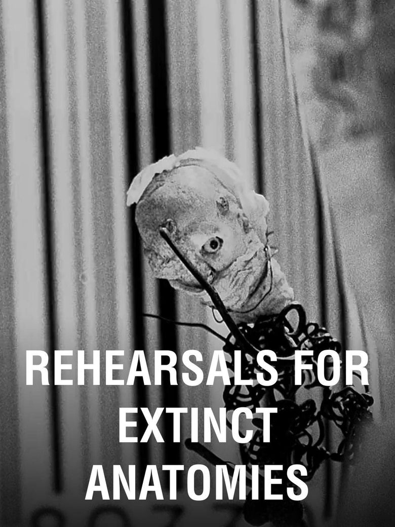 Rehearsals for Extinct Anatomies Poster
