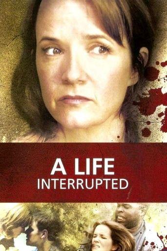 Watch A Life Interrupted