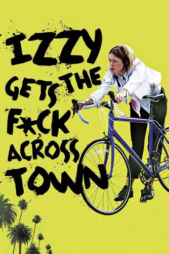 Watch Izzy Gets the F*ck Across Town