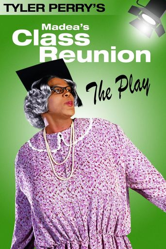 Tyler Perry's Madea's Class Reunion - The Play Poster
