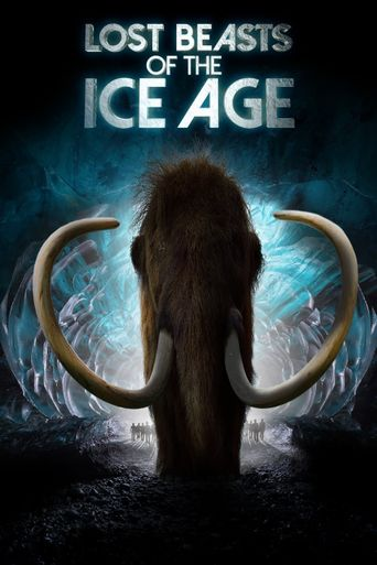 Lost Beasts of the Ice Age Poster