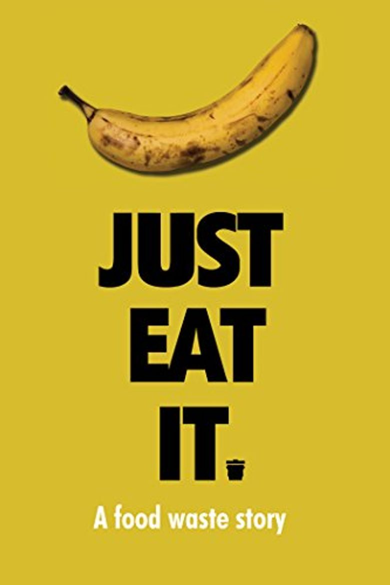 Just Eat It: A Food Waste Story Poster