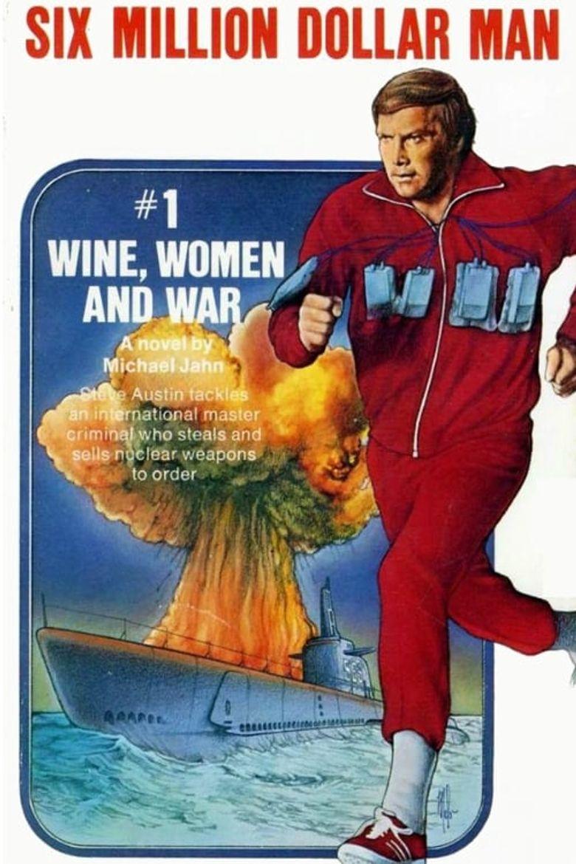 The Six Million Dollar Man: Wine, Women and War Poster