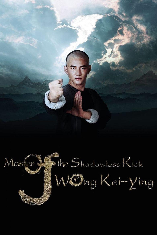 Master Of The Shadowless Kick: Wong Kei-Ying Poster