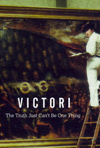 Victori: The Truth Just Can't Be One Thing Poster
