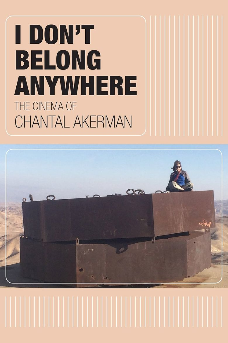 I Don't Belong Anywhere: The Cinema of Chantal Akerman Poster