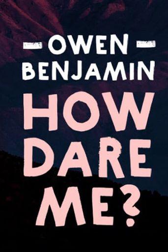 Owen Benjamin: How Dare Me Poster
