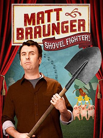 Matt Braunger: Shovel Fighter Poster