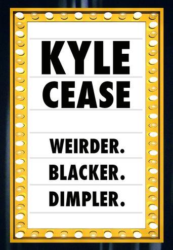 Kyle Cease: Weirder. Blacker. Dimpler. Poster