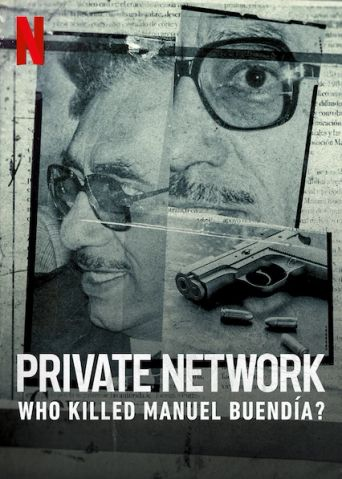 Private Network: Who Killed Manuel Buendia Poster