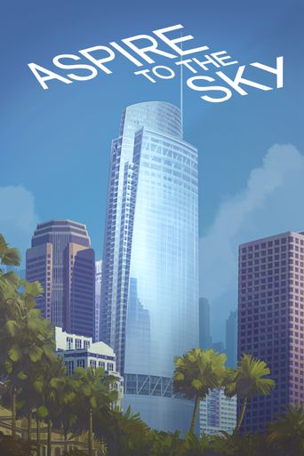 Aspire to the Sky: The Wilshire Grand Story Poster