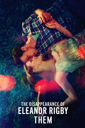 Watch The Disappearance of Eleanor Rigby: Them