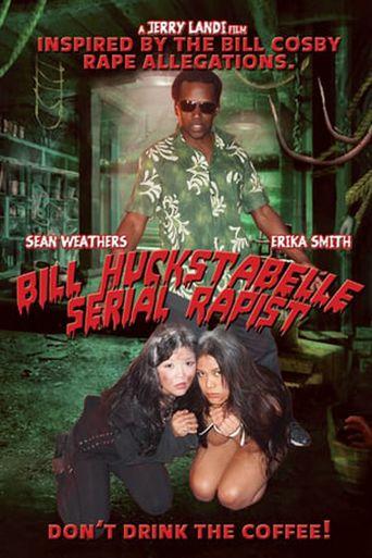 Bill Huckstabelle: Serial Rapist Poster