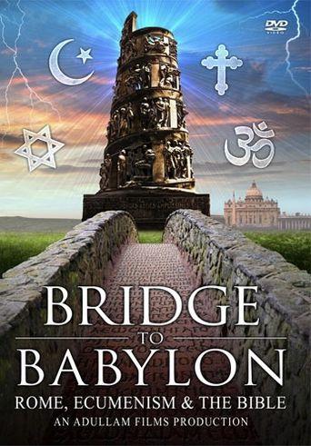 Bridge to Babylon: Rome, Ecumenism & the Bible Poster