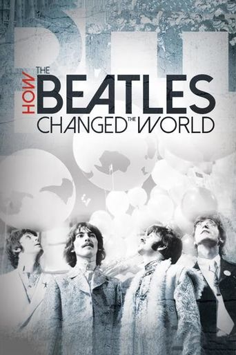 Watch How the Beatles Changed the World