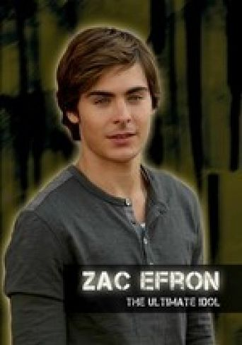 Zac Efron: The Ultimate Idol Poster