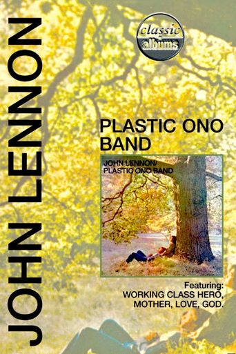 Classic Albums: John Lennon - Plastic Ono Band Poster
