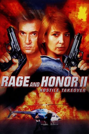 Watch Rage and Honor II: Hostile Takeover