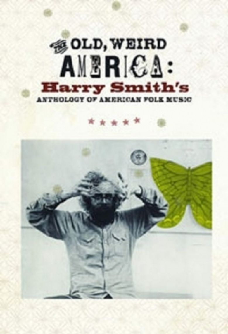 The Old, Weird America: Harry Smith's Anthology of American Folk Music Poster
