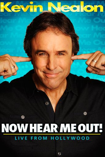 Kevin Nealon: Now Hear Me Out! Poster
