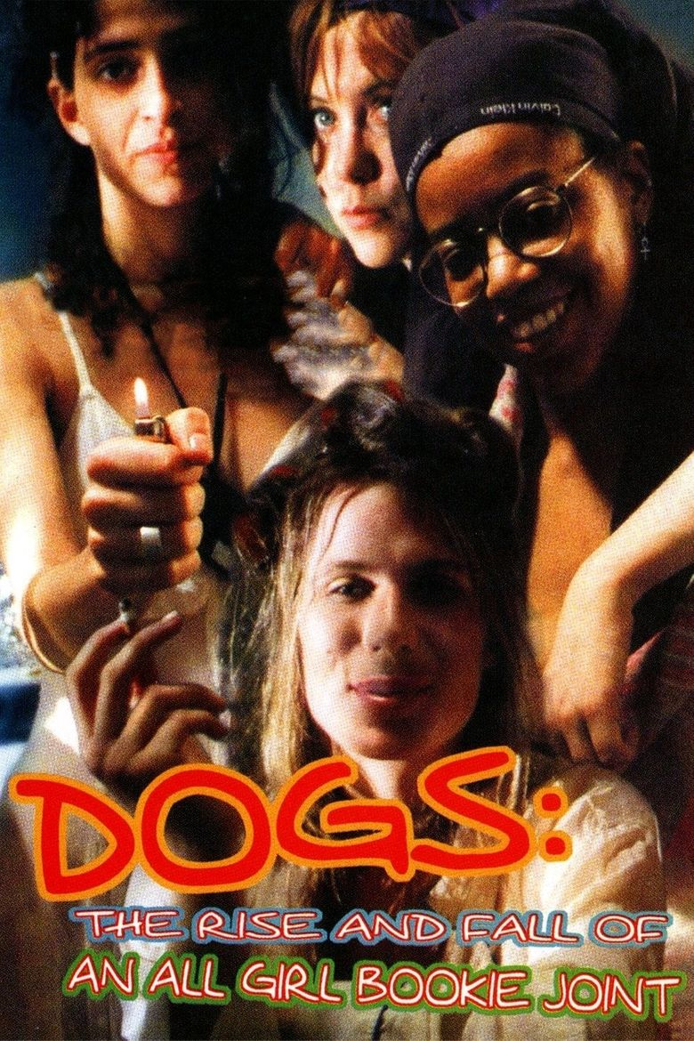 Dogs: The Rise and Fall of an All-Girl Bookie Joint Poster
