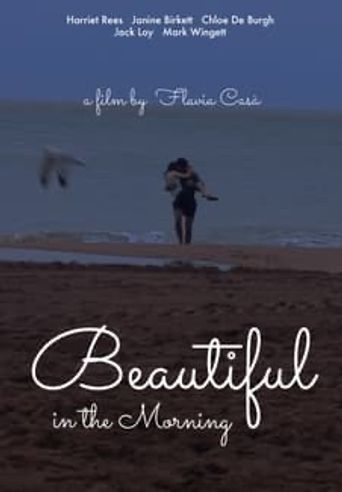 Beautiful in the Morning Poster