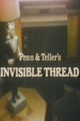 Penn & Teller's Invisible Thread Poster
