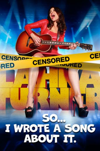 Lahna Turner: I Wrote A Song About It Poster