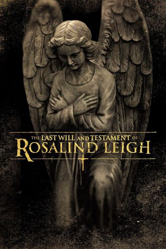 Watch The Last Will and Testament of Rosalind Leigh