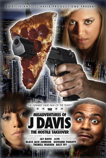 MisAdventures of J Davis Presents: The Hostile Takeover Poster