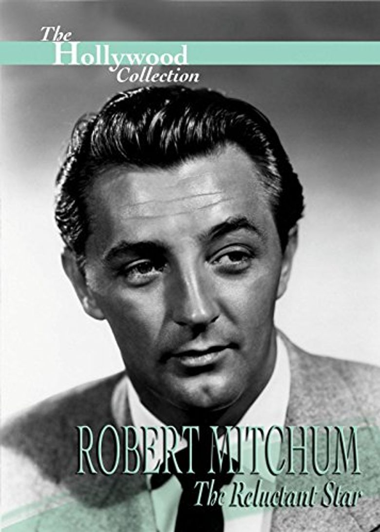 Robert Mitchum: The Reluctant Star Poster