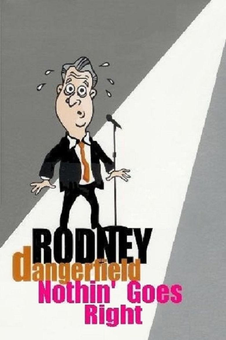 Rodney Dangerfield: Nothin' Goes Right Poster