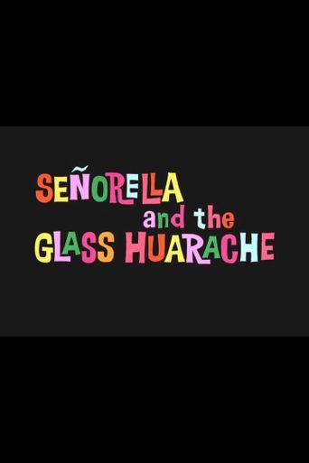Señorella and the Glass Haurache Poster