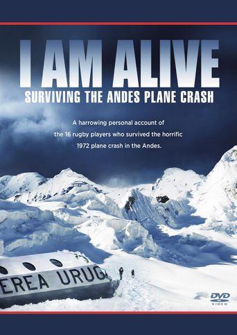 I Am Alive: Surviving the Andes Plane Crash Poster