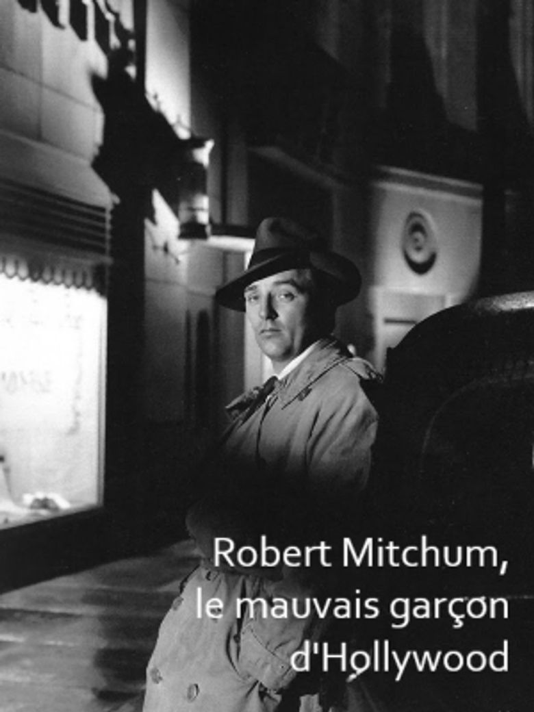 Robert Mitchum, le mauvais garçon d'Hollywood Poster