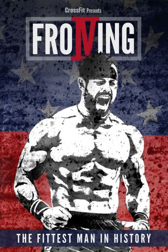 Froning: The Fittest Man In History Poster