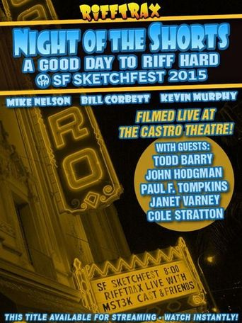 Rifftrax live: Night of the Shorts - SF Sketchfest 2015 Poster