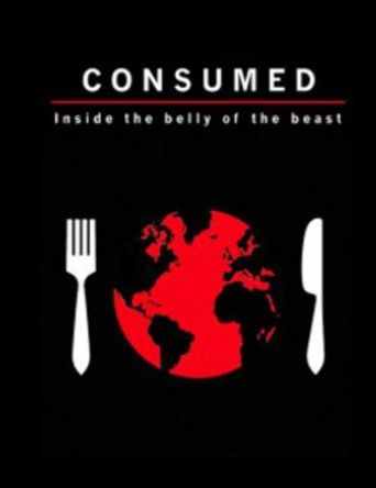 Consumed: Inside the Belly of the Beast Poster