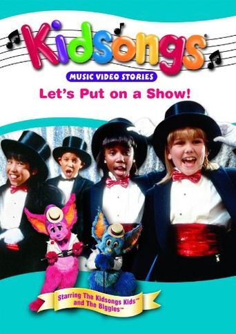 Kidsongs: Let's Put On A Show! Poster