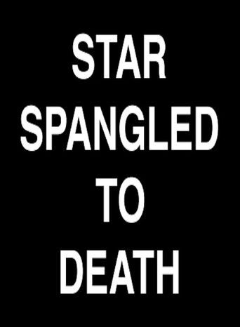 Star Spangled to Death Poster