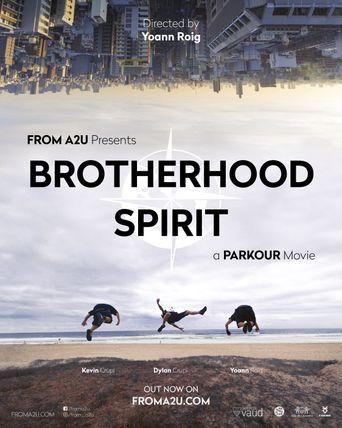Brotherhood Spirit, a Parkour Movie Poster