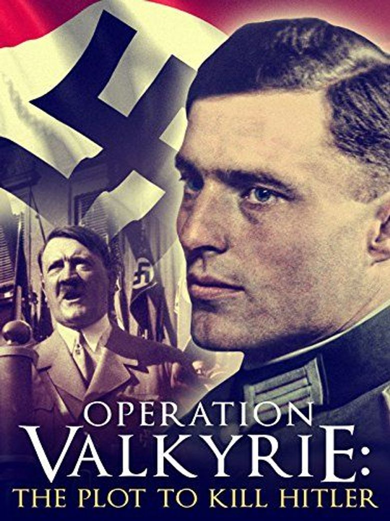 Operation Valkyrie: The Stauffenberg Plot to Kill Hitler Poster